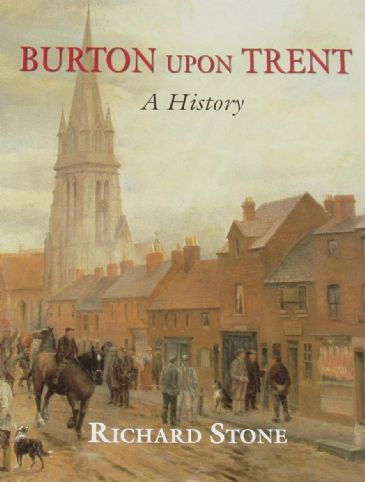 Burton on Trent, A History, by Richard Stone